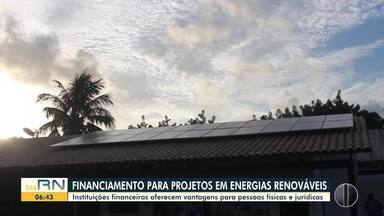 Instituições oferecem financiamento para projetos com energias renováveis - Instituições oferecem financiamento para projetos com energias renováveis