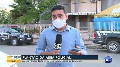 Plantão policial: confira as principais ocorrências da delegacia de Santarém - Confira as informações com Érique Figueirêdo.