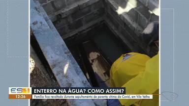 Família fica revoltada com cova alagada para sepultar vítima de Covid-19 no ES - Assista ao vídeo.