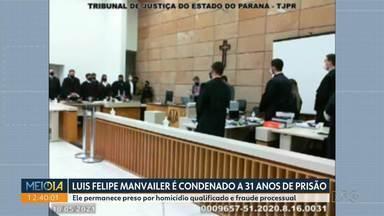 Luis Felipe Manvailer é condenado pela justiça a mais de 31 anos de prisão - Do Tribunal do Juri ele voltou pra cadeia para cumprir a condenação por homicídio qualificado e fraude processual