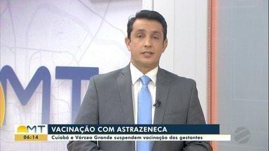 Cuiabá e Várzea Grande também suspendem vacinação Astrazeneca em gestantes - Cuiabá e Várzea Grande também suspendem vacinação Astrazeneca em gestantes