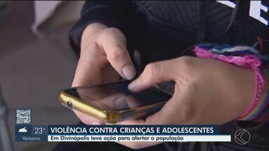 Ação alerta sobre denunciar a casos de violência contra a criança em Divinópolis - Falta de denúncia facilita ainda mais ação do infrator não só com crianças, mas também com adolescentes.