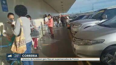 Prefeitura de Franca, SP, anuncia 'lockdown' a partir de quinta-feira (27) - Medidas mais restritivas serão até o dia 10 de junho. Anúncio gerou filas em supermercados.