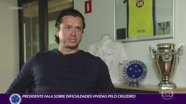 Presidente do Cruzeiro fala sobre as dificuldades vividas pelo clube - Presidente do Cruzeiro fala sobre as dificuldades vividas pelo clube