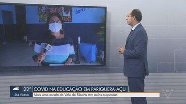 Pariquera-Açu suspende aulas presenciais em escola após registrar casos de Covid-19 - Unidade confirmou dois casos da doença, e outros quatro seguem em investigação.