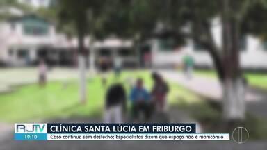 Especialistas avaliam atividades da Clínica Santa Lúcia, em Nova Friburgo, no RJ - Decreto municipal determinou a intervenção do local, mas medida foi derrubada por votação na Câmara de Vereadores.