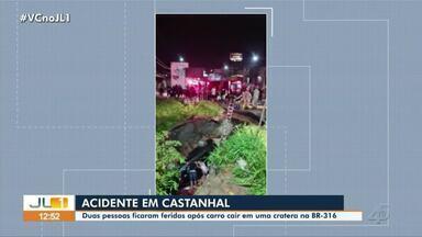 Duas pessoas ficam feridas após carro cair em cratera na BR-316, em Castanhal - Duas pessoas ficam feridas após carro cair em cratera na BR-316, em Castanhal.