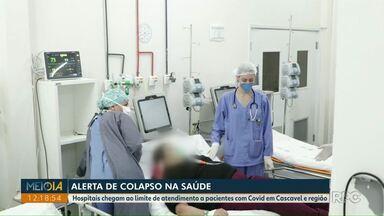 Hospitais chegam ao limite de atendimento em Cascavel e região - Prefeito de Toledo fez apelo em redes sociais.