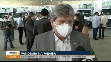 Governador da PB fala sobre decretos e admite que já existe fila para leitos UTI no estado - Pandemia na Paraíba.