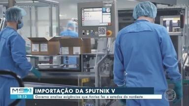Governo analisa exigências que Anvisa fez a estados para importação da Spitnik - MS2