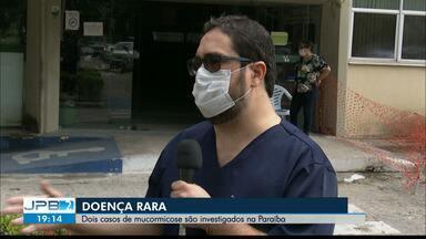 Dois casos suspeitos de mucormicose são investigados na Paraíba - Ambos os pacientes tiveram Covid-19. Um dos casos é o de uma mulher que morreu no Hospital Universitário de João Pessoa.