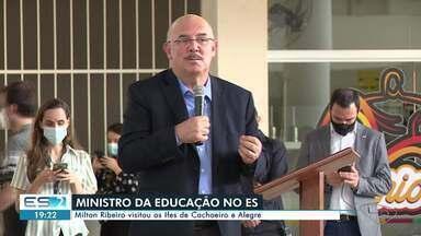 Ministro da Educação visita IFES em Cachoeiro e Alegre, no ES - Assista.