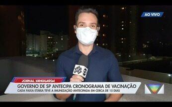 Governo de SP antecipa cronograma de vacinação de adultos contra Covid - Confira a reportagem exibida pelo Jornal Vanguarda.