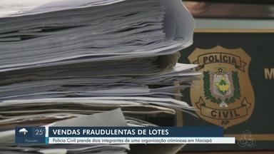 Dois homens são presos pela venda fraudulenta de lotes em Macapá - Dois homens são presos pela venda fraudulenta de lotes em Macapá