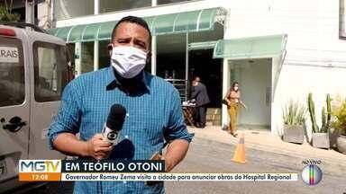 Governador Romeu Zema visita Teófilo Otoni nesta sexta-feira (Parte 1) - Expectativa é de anúncio da retomada das obras do Hospital Regional de Teófilo Otoni.
