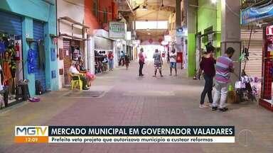 Prefeito veta projeto de lei para custear obras em lojas no Mercado Municipal de Valadares - Procuradoria-geral do município identificou inconstitucionalidade no projeto.