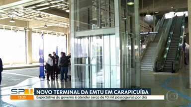 Terminal da EMTU é inaugurado em Carapicuíba - Expectativa é atender quase dez mil passageiros por dia.
