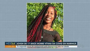 Jovem de 17 anos morre vítima da Covid em Maringá - É a segunda morte entre adolescentes pela doença no mês de junho na cidade.