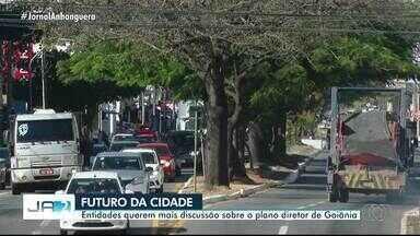 Plano diretor de Goiânia está em discussão na Câmara desde 2019 - Falta de discussão com a sociedade gera críticas de entidades públicas.