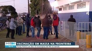 Ponta Porã é um dos 13 municípios de MS que fazem vacinação em massa - MS2