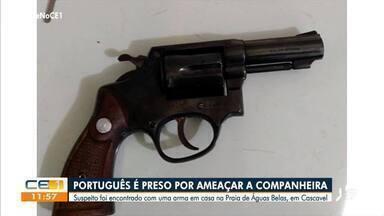Português é preso em Cascavel por ameaçar a companheira - Saiba mais em: g1.com.br/ce