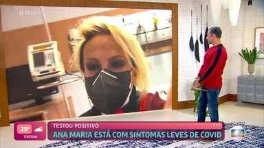 Ana Maria foi vacinada e apresenta sintomas leves de Covid - Dr. Marco Aurélio Sáfadi explica o caso