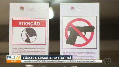 Câmara de Vereadores de Itaguaí vai gastar uma alta quantia com seguranças armados - O valor estimado a ser desembolsado é de quase 700 mil reais.