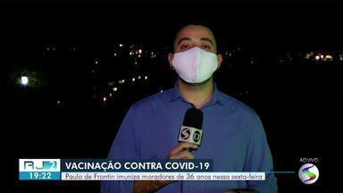 Cidades da região continuam vacinando a população contra a Covid-19 - Paulo de Frontin, por exemplo, imuniza moradores de 36 anos nesta sexta-feira.