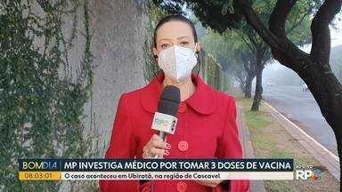 Ministério Público investiga médico por tomar 3 doses de vacina - O caso aconteceu em Ubiratã, na região de Cascavel.