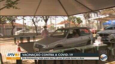 Araraquara vacina contra Covid pessoas de 35 anos nesta sexta-feira - Veja as informações com a repórter Fernanda Câmara.