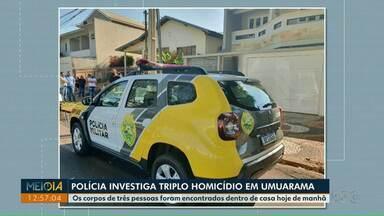 Polícia investiga triplo homicídio em Umuarama - Os corpos de três pessoas foram encontrados dentro de casa hoje de manhã.