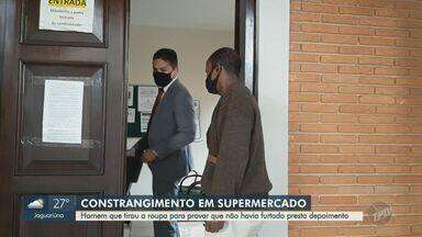 Homem que sofreu constrangimento em supermercado presta depoimento em Limeira - Na semana passada, Luís Carlos foi abordado pelos seguranças quando saía do estabelecimento. A vítima precisou tirar a roupa para provar que não tinha furtado nada do atacadista.