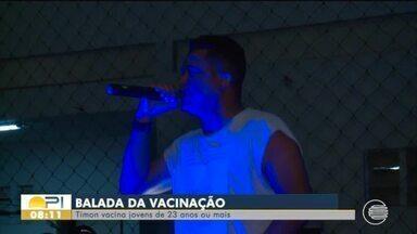 Balada da Vacina: Timon vacina jovens de 23 anos com música ao vivo - Balada da Vacina: Timon vacina jovens de 23 anos com música ao vivo