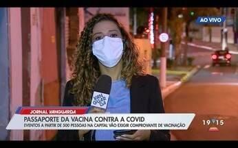 Médico explica critérios usados em passaporte da imunidade na capital e faz alerta - Confira a reportagem exibida pelo Jornal Vanguarda.