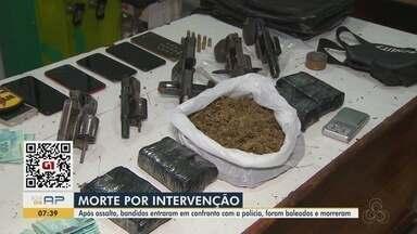 Confronto armado entre o Bope e assaltantes deixa 5 mortos em Macapá - Crime ocorreu de manhã e confronto, momentos depois. Polícia suspeita de crime organizado com apoio de mais veículos.