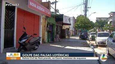 Polícia Civil do Pará prende, no Ceará, mentores do golpe das falsas lotéricas - No total, 11 pessoas da quadrilha foram capturadas.