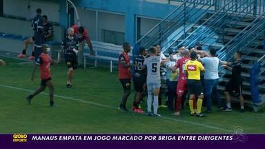 Manaus empata com o Botafogo-PB em jogo marcado por briga entre dirigentes - Manaus empata com o Botafogo-PB em jogo marcado por briga entre dirigentes