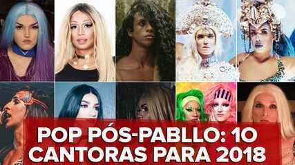 Conheça 10 cantoras drags, trans e travestis que começam o ano em alta após o sucesso de Pabllo em 2017
