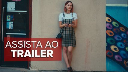 Assista ao trailer de 'Lady Bird: É hora de voar'