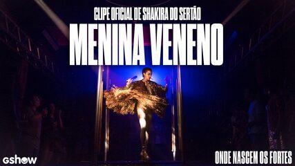 Shakira do Sertão - Menina Veneno (Clipe Oficial)