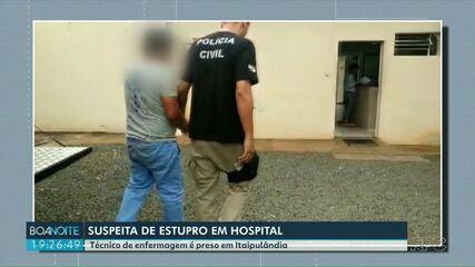 Técnico de enfermagem é preso suspeito de estuprar pacientes