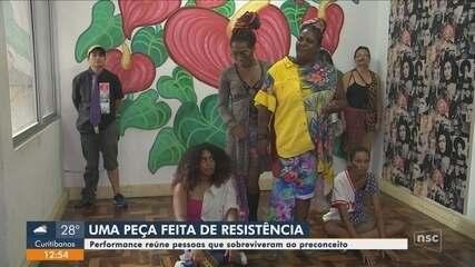 Florianópolis recebe peça sobre resistência feita por pessoas que sofreram preconceito