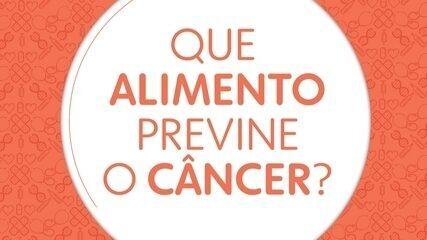 10 perguntas sobre o câncer: quais os alimentos ajudam a prevenir e quais devemos evitar?