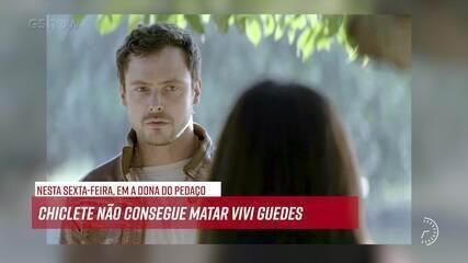 Resumo do dia - 02/08 – Chiclete não consegue matar Vivi Guedes