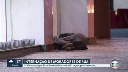 Prefeitura vai publicar decreto com normas pra internação de moradores de rua