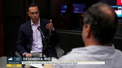 """Podcast """"Desenrola, Rio"""" estreia nesta quinta-feira (29)"""