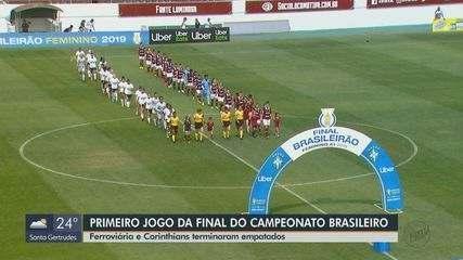 Campeonato Brasileiro: Ferroviária e Corinthians terminam 1ª partida da final com empate