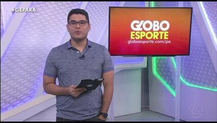 Veja a íntegra do Globo Esporte Pará desta terça-feira, dia 8