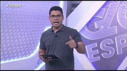 Veja a íntegra do Globo Esporte Pará desta terça-feira, dia 15