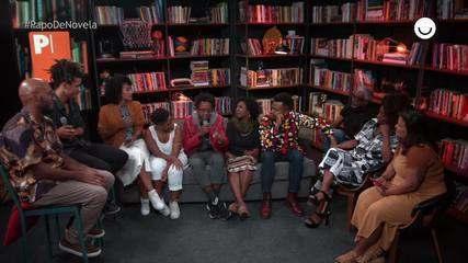 Papo de Novela #12: elenco e equipe de 'Bom Sucesso' debatem no Dia da Consciência Negra